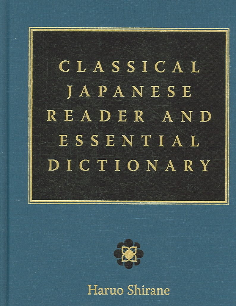 Classical Japanese Reader And Essential Dictionary By Shirane, Haruo