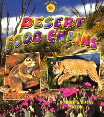 Desert Food Chains By Kalman, Bobbie/ Macaulay, Kelley